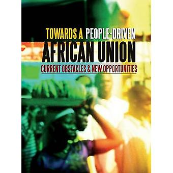 Towards a PeopleDriven African Union. Current Obstacles and New Opportunities by Kane & Ibrahima