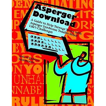 Asperger Download A guide to Help Teenage Males with Asperger Syndrome TroubleShoot Lifes Challenges by Santomauro & Josie