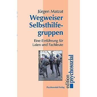 Wegweiser Selbsthilfegruppen by Matzat & Jrgen
