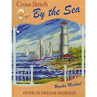 Cross Stitch by the Sea by Michael & Ursula