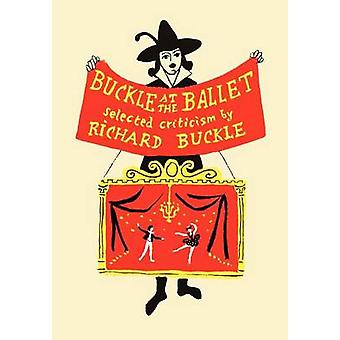 Buckle at the Ballet by Buckle & Richard