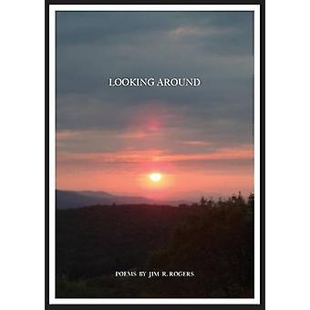 LOOKING AROUND by Rogers & Jim R