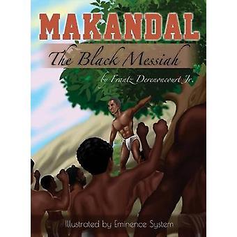 Makandal The Black Messiah by Derenoncourt & Frantz