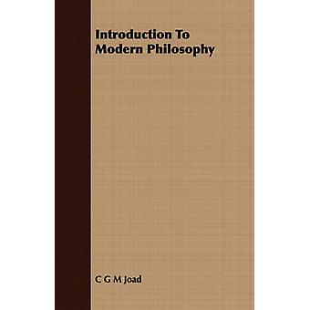 Introduction To Modern Philosophy by Joad & C G M