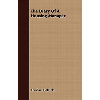 The Diary Of A Housing Manager by Goldfeld & Abraham