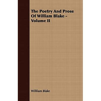 The Poetry And Prose Of William Blake  Volume II by Blake & Williiam
