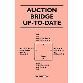 Auction Bridge UpToDate by Dalton & W.