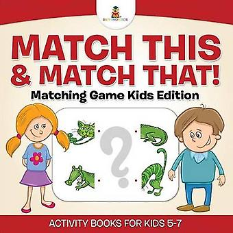Match This  Match That Matching Game Kids Edition Activity Books For Kids 57 by Professor & Baby