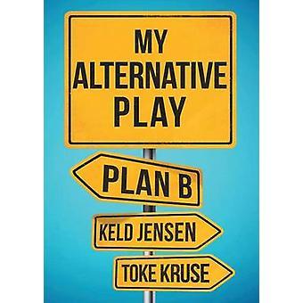 My Alternative Play Plan B by Jensen & Keld