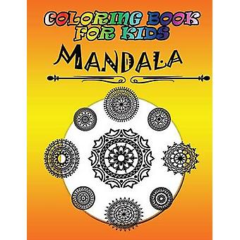 Coloring Book for Kids Mandala Kids Coloring Book by Publishing LLC & Speedy
