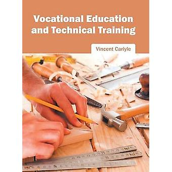 Vocational Education and Technical Training by Carlyle & Vincent