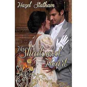 His Shadowed Heart by Statham & Hazel