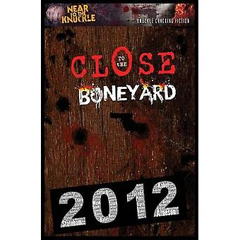 Close To The Boneyard A Near To The Knuckle Anthology by Douglas & Craig R