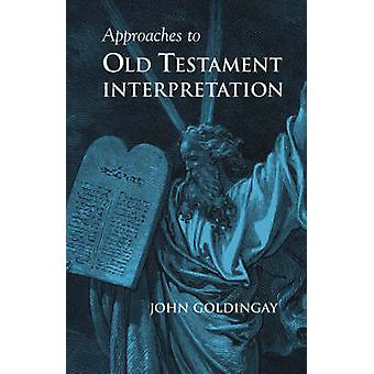Approaches to Old Testament Interpretation by Goldingay & John