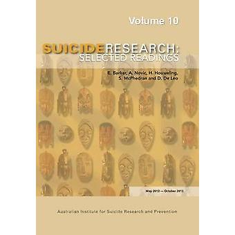 SUICIDERESEARCH SELECTED READINGS Volume 10 by Barker & E