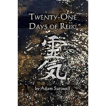 Twentyone Days of Reiki by Sartwell & Adam