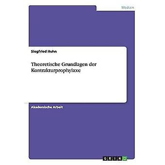 Theoretische Grundlagen der Kontrakturprophylaxe by Huhn & Siegfried