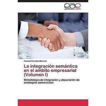 La integracin semntica  en el ambito empresarial Volumen I by ParedesMoreno Antonio