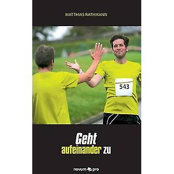Geht aufeinander zu by Rathmann & Matthias