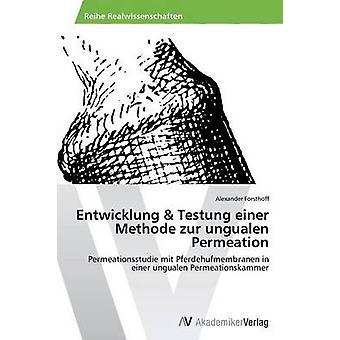 Entwicklung  Testung einer Methode zur ungualen Permeation by Forsthoff & Alexander
