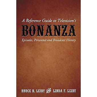 A Reference Guide to Television's  -Bonanza - - Episodes - Personnel and