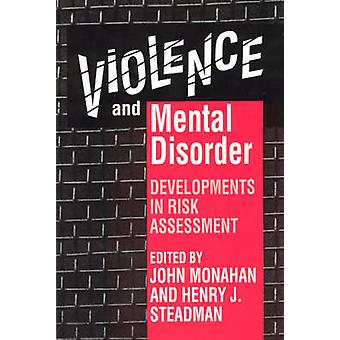 Violence and Mental Disorder - Developments in Risk Assessment by John