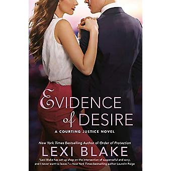 Evidence Of Desire - A Courting Justice Novel by Lexi Blake - 97803995