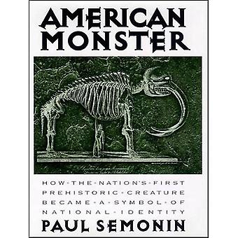American Monster - How the Nation's First Prehistoric Creature Became