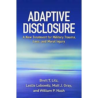Adaptive Disclosure - A New Treatment for Military Trauma - Loss - and