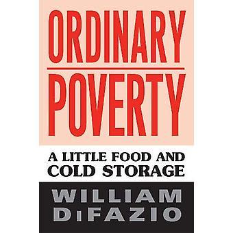 Gewöhnliche Armut - ein wenig Essen und Kühllagerung von William DiFazio-