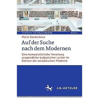 Auf Der Suche Nach Dem Modernen - Eine Komparatistische Verortung Ausg