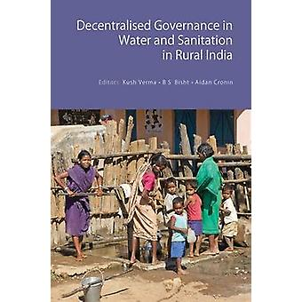 Decentralised Governance in Water and Sanitation in Rural India by Ku