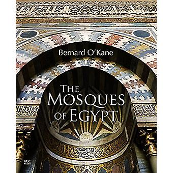 The Mosques of Egypt by Bernard O'Kane - 9789774167324 Book
