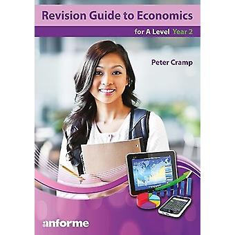 Revision Guide to Economics for A Level Year 2 by Peter Cramp - 97817