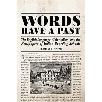 Worte haben Vergangenheit: Die englische Sprache, Kolonialismus und die Zeitungen der Indischen Internatschulen