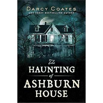 Haunting of Ashburn House by Darcy Coates