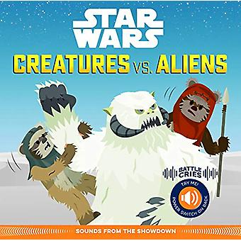 Star Wars Battle Cries - Creatures vs. Aliens - Sounds from the Showdow