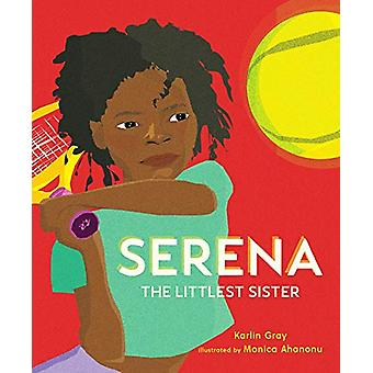 Serena - The Littlest Sister by Karlin Gray - 9781624146947 Book