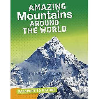 Amazing Mountains Around the World by Pat Tanumihardja - 978147478118