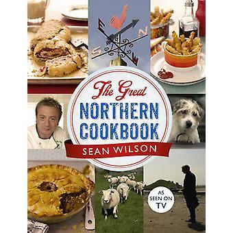 The Great Northern Cookbook von Sean Wilson - 9781444761139 Buch