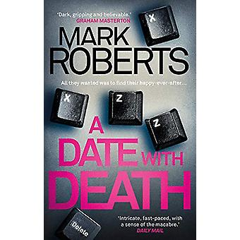 A Date With Death by Mark Roberts - 9781786695154 Book