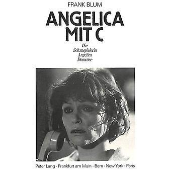 Angelica Mit C. Die Schauspielerin Angelica Domroese by Frank Blum -
