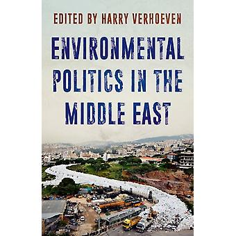 Environmental Politics in the Middle East by Edited by Harry Verhoeven