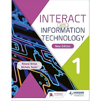 Interact with Information Technology 1 new edition by Birbal & RolandTaylor & Michele