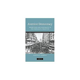 Aversive Democracy: Inheritance and Originality in the Democratic Tradition