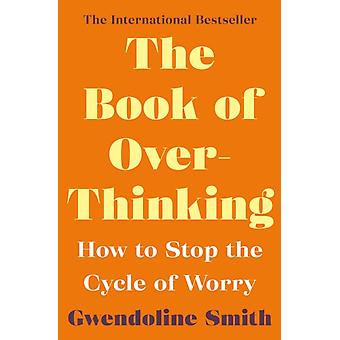 The Book of Overthinking by Smith & Gwendoline