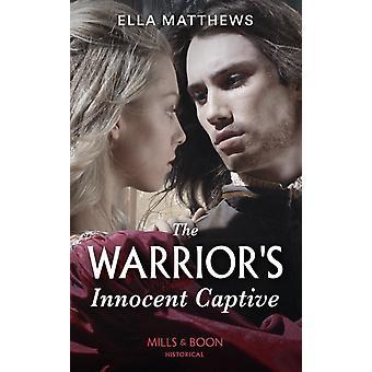The Warriors Innocent Captive by Ella Matthews