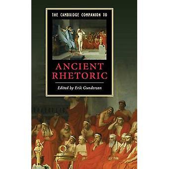 The Cambridge Companion to Ancient Rhetoric di Erik Gunderson - 97805