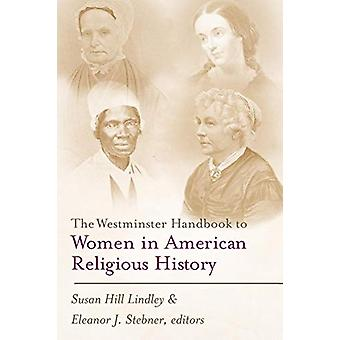 Westminster håndbok til kvinner i amerikansk religiøs historie av Su