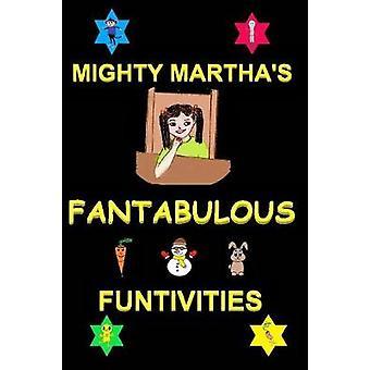 Mighty Martha's Fantabulous Funtivities by Martha - 9780995814868 Book